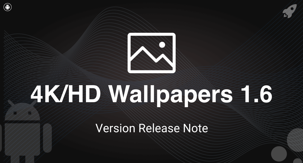 4k Hd Wallpapers Android V1 6 Released Note Ps Wallpapers Panacea Soft